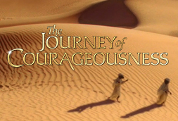 The Journey of Courageousness