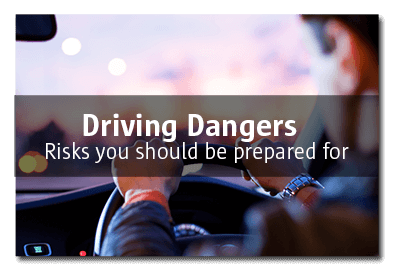 Driving Dangers Risks you should be prepared