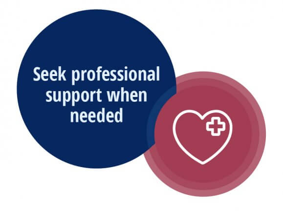 Seek professional support when needed