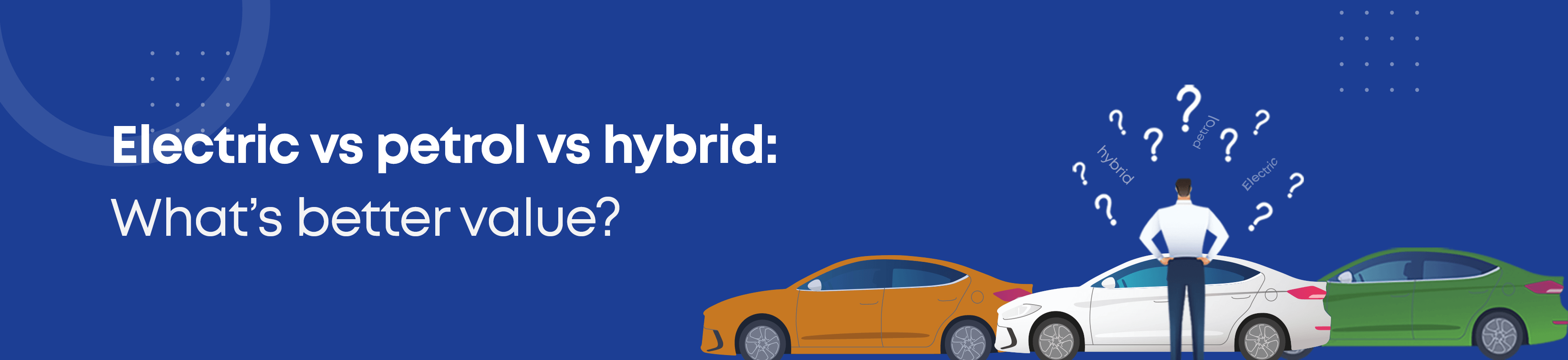 Electric vs Petrol vs Hybrid header image
